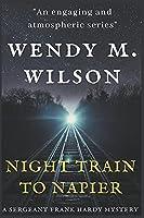 Night Train to Napier (Sergeant Frank Hardy Mysteries)