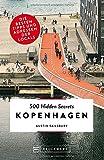 Bruckmann Reiseführer: 500 Hidden Secrets Kopenhagen. Ein Reiseführer mit garantiert den besten Geheimtipps und Adressen. Neu 2020: Die besten Tipps und Adressen der Locals