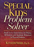 Special Kids Problem Solver: Ready-to-Use Interventions for Helping All Students with Academic, Behavioral, and Physical Problems