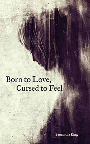 Born to Love, Cursed to Feel de [Samantha King Holmes]