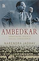 Ambedkar: Awakening Indias Social Conscience