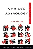 Chinese Astrology Plain & Simple: The Only Book You ll Ever Need (Plain & Simple Series)