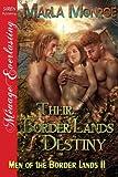 Their Border Lands Destiny [Men of the Border Lands 11] (Siren Publishing Menage Everlasting)