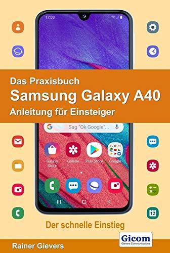 Das Praxisbuch Samsung Galaxy A40 - Anleitung für Einsteiger