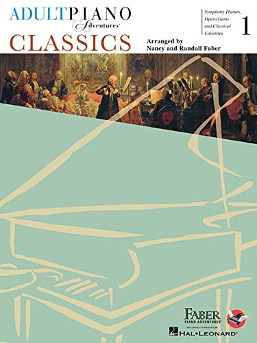 Faber Adult Piano Adventures: Classics - Book 1: Noten, Sammelband für Klavier: Symphony Themes, Opera Gems and Classical Favorites