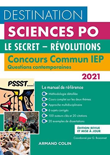 Destination Sciences Po - Concours commun IEP 2021 - Le secret - Révolutions (French Edition)