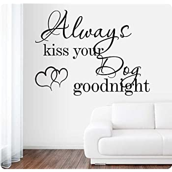 Always Kiss Your Dog Goodnight Wall Decor Wall Letters Pet Animals Vinyl Decal
