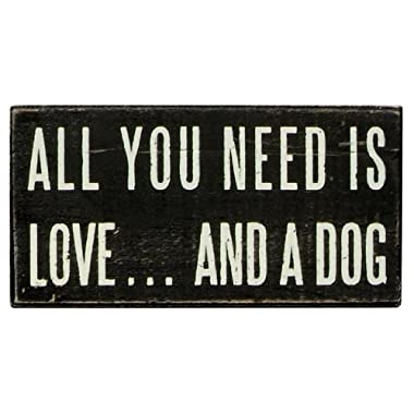 Primitives by Kathy 16347 Classic Box Sign, 5  x 2.50  x 1.75 , All You Need… A Dog