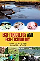 Eco-Toxicology and Eco-Technology