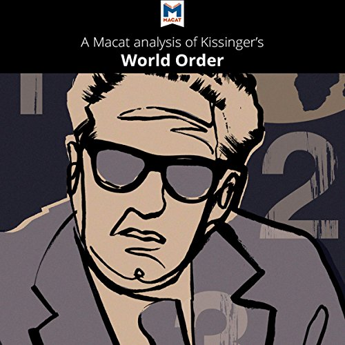 A Macat Analysis of Henry Kissinger's World Order: Reflections on the Character of Nations and the Course of History audiobook cover art