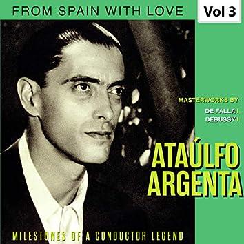 Milestones of a Conductor Legend: Ataúlfo Argenta, Vol. 3