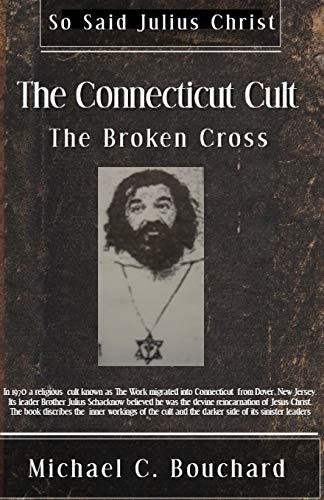 The Connecticut Cult: The Broken Cross