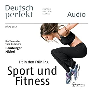 Deutsch perfekt Audio - Fit in den Frühling. 3/2014 cover art