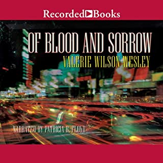 Of Blood and Sorrow                   By:                                                                                                                                 Valerie Wilson Wesley                               Narrated by:                                                                                                                                 Patricia R. Floyd                      Length: 7 hrs     33 ratings     Overall 4.3