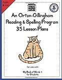 35 Lesson Plans - An Orton-Gillingham Reading & Spelling Program