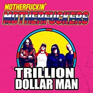 Trillion Dollar Man
