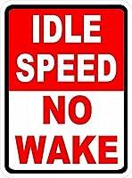 注意サイン-アイドルスピードノーウェイク。 通行の危険性屋外防水および防錆金属錫サイン
