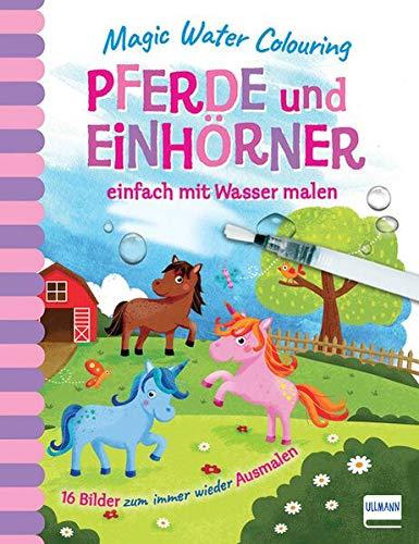 Magic Water Colouring - Pferde und Einhörner: einfach mit Wasser malen (16 Wassermalbilder + Wassertankstift)