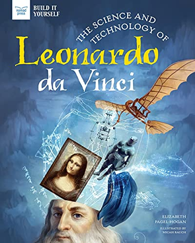 The Science and Technology of Leonardo da Vinci (Build It Yourself)