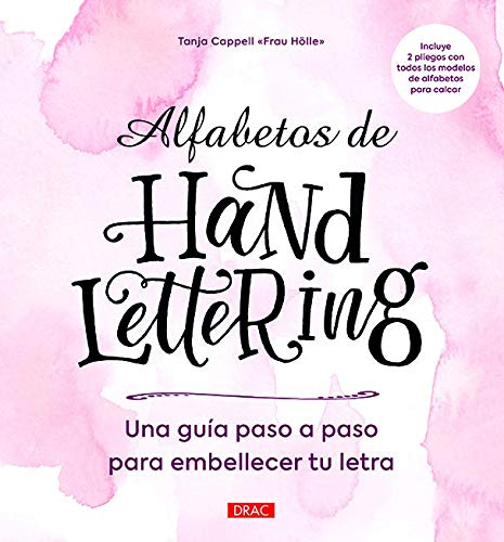 ALFABETOS DE HANDLETTERING: Guía paso a paso para embellercer tu letra