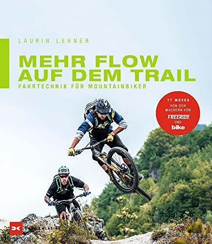 Mehr Flow auf dem Trail: Fahrtechnik für Mountainbiker