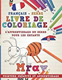 Livre de coloriage: Français - Serbe I L'apprentissage du serbe pour les enfants I...
