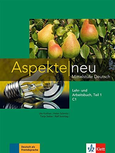 Aspekte neu C1: Mittelstufe Deutsch. Lehr- und Arbeitsbuch, Teil 1 mit Audio-CD: Lehr- und Arbeitsbuch C1 Teil 1 mit CD (Aspekte neu / Mittelstufe Deutsch)