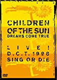 CHILDREN OF THE SUN -LIVE! D.C.T. 1998 SIN...[DVD]