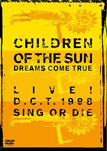 CHILDREN OF THE SUN -LIVE! D.C.T. 1998 SING OR DIE- [DVD]