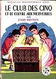 Enid Blyton. Le Club des cinq et le coffre aux merveilles - . Illustrations de Jeanne Hives