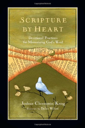Download Scripture by Heart: Devotional Practices for Memorizing God's Word 0830835369