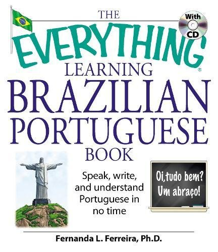 The Everything Learning Brazilian Portuguese Book: Speak, Write, and Understand Basic Portuguese in