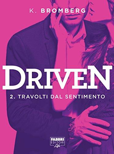 Driven - 2. Travolti dal sentimento (Driven (versione italiana))