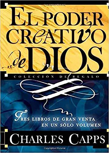 El Poder Creativo de Dios: Tres Libros de Gran Venta En Un Solo Volumen = God's Creative Power