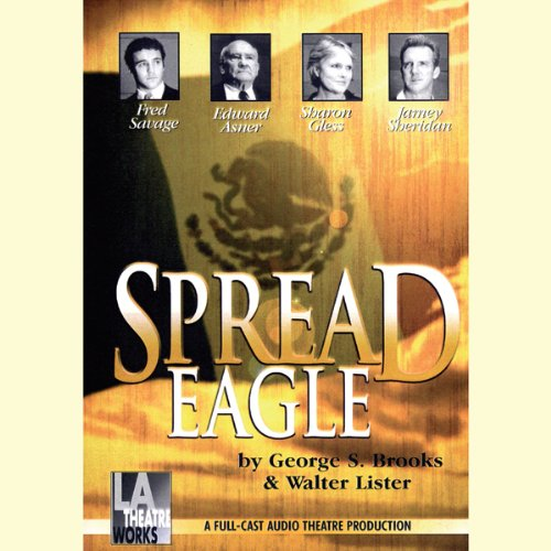 Spread Eagle                   By:                                                                                                                                 George S. Brooks,                                                                                        Walter Lister                               Narrated by:                                                                                                                                 Edward Asner,                                                                                        Kate Asner,                                                                                        Raye Birk,                   and others                 Length: 1 hr and 34 mins     1 rating     Overall 2.0