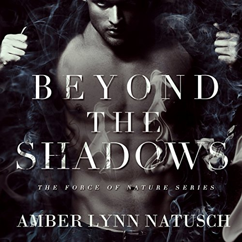 Beyond the Shadows: Force of Nature, Book 3