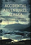 Accidental Adventures: Alaska