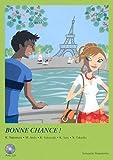ボンヌ・シャンス!―楽しく上達フランス語