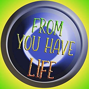 From You Have Life (Riddim)