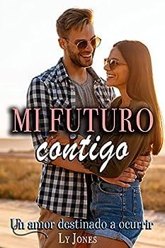 Mi futuro contigo  Un amor destinado a ocurrir  Spanish Edition