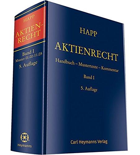 Aktienrecht Band I: Handbuch - Mustertexte - Kommentar
