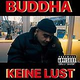 Keine Lust [Explicit] - Buddha