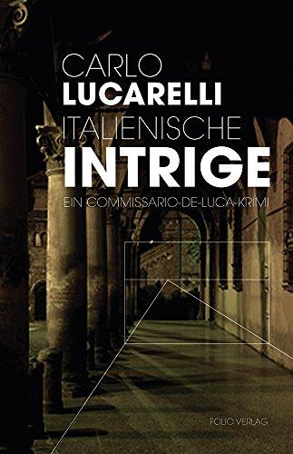 Italienische Intrige: Ein Commissario-De-Luca-Krimi