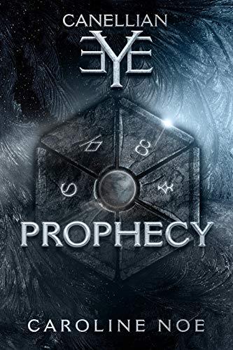 Canellian Eye: Prophecy by Caroline Noe ebook deal