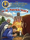 Torchlighters - The St. Patrick Story