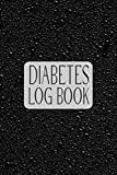 Diabetes Log Book: Journal To Daily Track Glucose And Keep You Healthy. Record And Monitor Your Sugar Levels (Before And After Meals)- Water Drops Effect