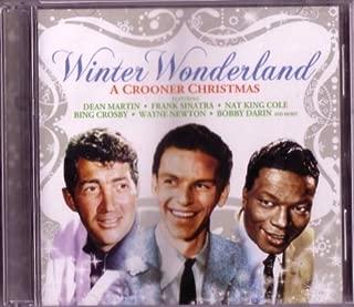 Winter Wonderland - A Crooner Christmas by Dean Martin, Frank Sinatra, Nat King Cole, Bing Crosby, Wayne Newton, Bobby Dari [Music CD]