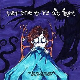 They Come To Me AT Night by [Ian  Van Gemert, Odin Van Gemert, Hugh Newton]