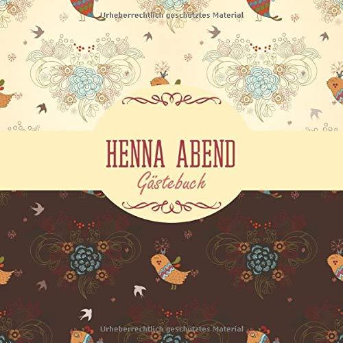 Henna Abend Gästebuch: Erinnerungsalbum für die Henna Nacht zum selbst gestalten I Floral Vogel...