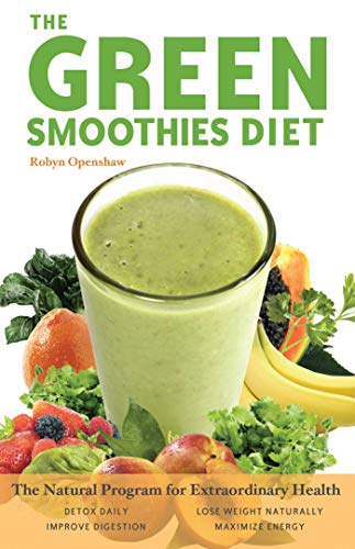 Green Smoothies Diet: The Natural Program for Extraordinary Health (English Edition)
